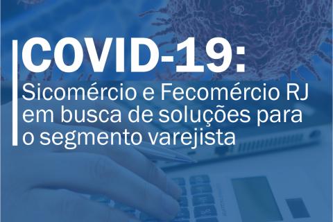 COVID-19: Sicomércio e Fecomércio RJ em busca de soluções para o segmento varejista