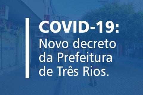 COVID 19: Novo decreto da Prefeitura de Três Rios.