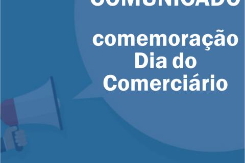 COMUNICADO comemoração Dia do Comerciário