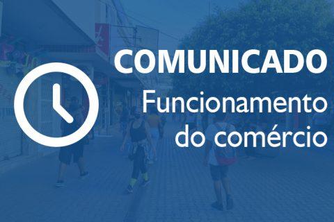 COMUNICADO – Horário de funcionamento do Comércio