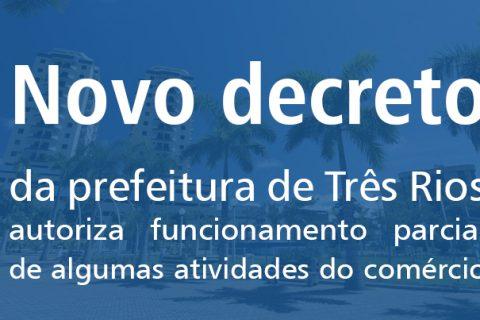 Novo decreto da Prefeitura de Três Rios autoriza funcionamento parcial de algumas atividades