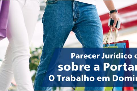 Parecer Jurídico da Fecomércio-RJ sobre a Portaria Nº 1.809 O Trabalho em Domingos e Feriados