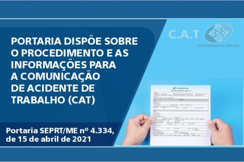 PORTARIA DISPÕE SOBRE O PROCEDIMENTO E AS INFORMAÇÕES PARA A COMUNICAÇÃODE ACIDENTE DE TRABALHO (CAT)