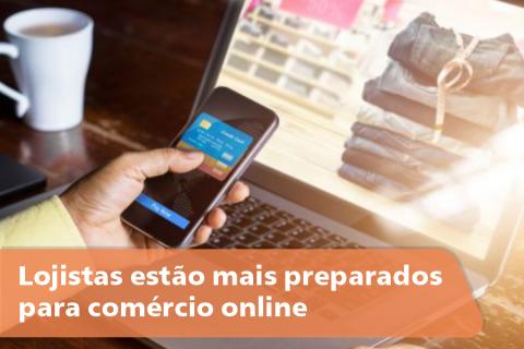 Lojistas estão mais preparados para comércio online