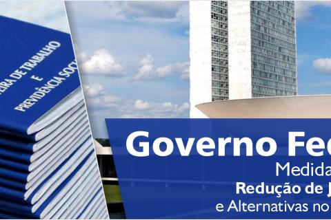 Governo Federal publica Medidas Provisórias sobre Redução de Jornada e Alternativas no Contrato de Trabalho