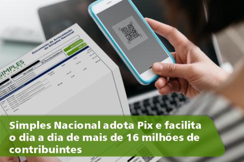 Simples Nacional adota Pix e facilita o dia a dia de mais de 16 milhões de contribuintes