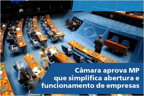 Câmara aprova MP que simplifica abertura e funcionamento de empresas